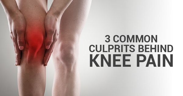 3 Common Culprits Behind Knee Pain